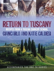Return to Tuscany ebook by Gincarlo Caldesi