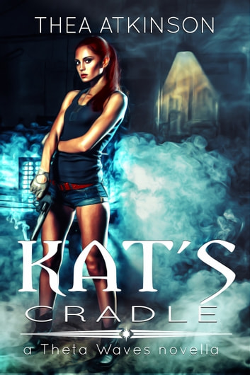 Kat's Cradle - a Theta Waves novella ebook by Thea Atkinson
