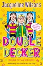 Jacqueline Wilson Double Decker ebook by Jacqueline Wilson, Nick Sharratt