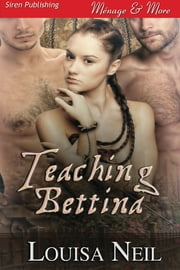 Teaching Bettina ebook by Louisa Neil