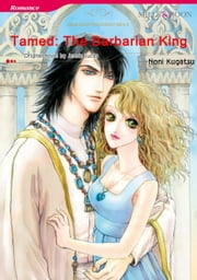 TAMED: THE BARBARIAN KING (Mills & Boon Comics) - Mills & Boon Comics eBook by Jennie Lucas, NONI KUGATSU