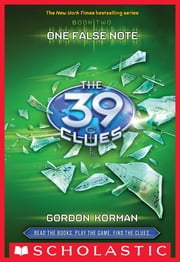The 39 Clues Book 2: One False Note ebook by Gordon Korman
