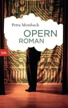 Opernroman ebook by Petra Morsbach