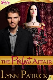 The Perfect Affair ebook by Lynn Patrick