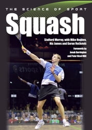 Science of Sport: Squash ebook by Stafford Murray,Mike Hughes
