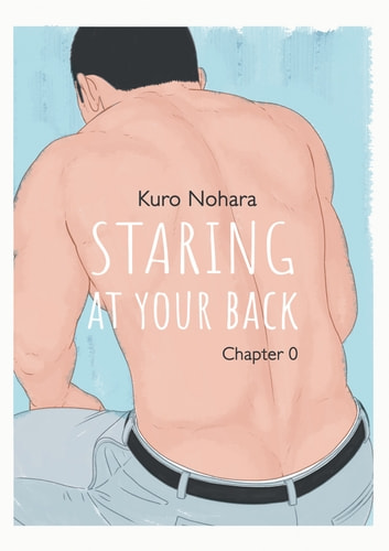 Staring At Your Back - chapter 0 (English version) ebook by Kuro Nohara