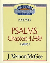 Poetry: Psalms II Chapters 42-89 - Poetry (Psalms 42-89) ebook by J. Vernon McGee