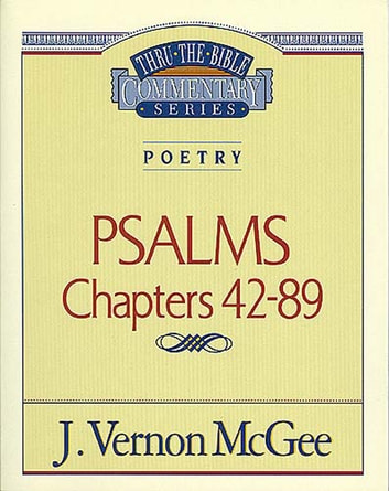 Poetry: Psalms II Chapters 42-89 ebook by J. Vernon McGee