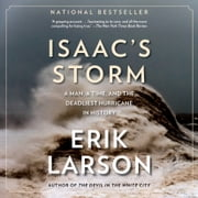 Isaac's Storm - A Man, a Time, and the Deadliest Hurricane in History audiobook by Erik Larson