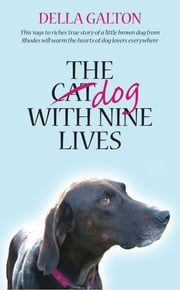 The Dog With Nine Lives ebook by Della Galton