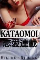 """Kataomoi."" (Lesbian Erotic Romance) ebook by Hildred Billings"