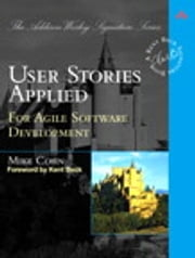 User Stories Applied: For Agile Software Development - For Agile Software Development ebook by Mike Cohn