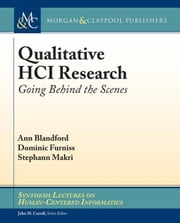 Qualitative HCI Research: Going Behind the Scenes ebook by Blandford, Ann