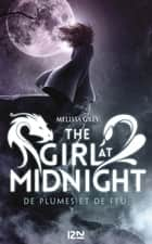 The Girl at Midnight - tome 1 : De plumes et de feu ebook by Melissa GREY