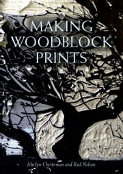 Making Woodblock Prints ebook by Merlyn Chesterman, Rod Nelson Rod Nelson