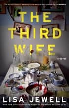 The Third Wife - A Novel ebook by Lisa Jewell
