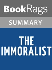 The Immoralist by André Gide Summary & Study Guide ebook by BookRags