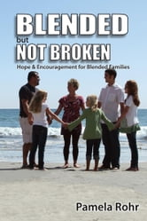 Blended But Not Broken ebook by Pamela Rohr