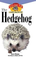 The Hedgehog ebook by Dawn Wrobel,Susan A. Brown DVM
