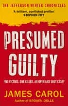 Presumed Guilty ebook by James Carol