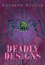 Deadly Designs ebook by Kathryn Keller