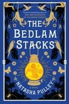 The Bedlam Stacks ebook by Natasha Pulley