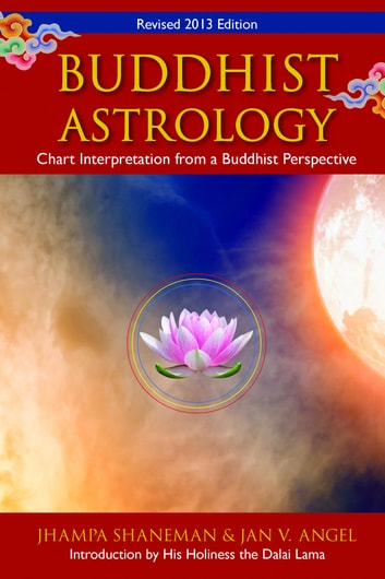 Buddhist Astrology - Chart Interpretation from a Buddhist Perspective ebook by Jhampa Shaneman,Jan Angel