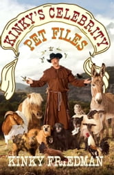 Kinky's Celebrity Pet Files ebook by Kinky Friedman