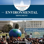 Environmental Movement, The - Protecting Our Natural Resources audiobook by Liz Sonneborn