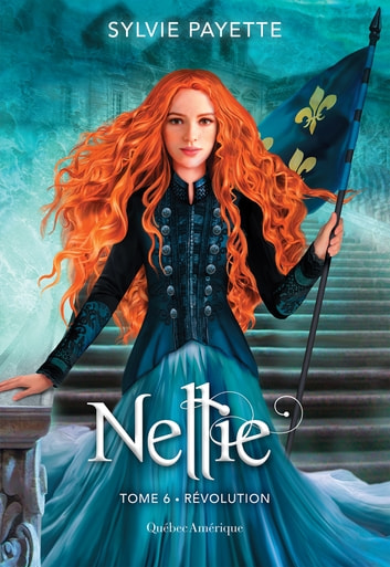 Nellie, Tome 6 - Révolution - Révolution ebook by Sylvie Payette