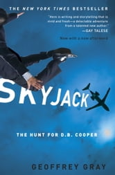 Skyjack - The Hunt for D. B. Cooper ebook by Geoffrey Gray