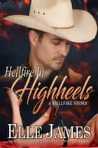 Hellfire in High Heels eBook by Elle James