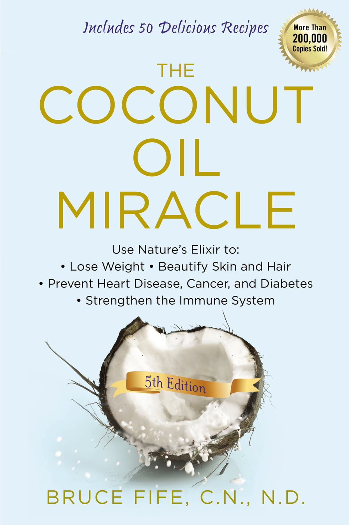 The Coconut Oil Miracle, 5th Edition Ebook By Bruce Fife  9781101662748   Rakuten Kobo