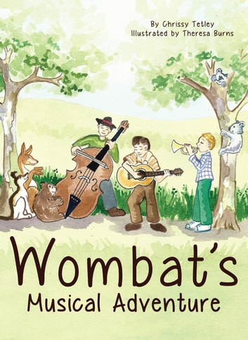 Wombat's Musical Adventure - Tales from the Bush 電子書 by Chrissy Tetley