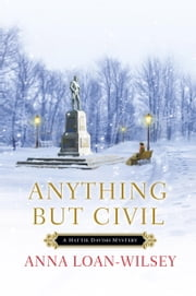 Anything But Civil ebook by Anna Loan-Wilsey