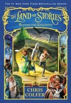 The Land of Stories: Beyond the Kingdoms ebook by Chris Colfer