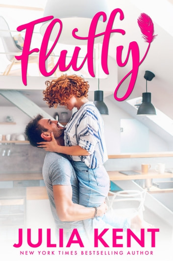 Fluffy - Romantic Comedy Second Chance Story ebook by Julia Kent