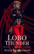 Lobo Thunder #7 ebook by Wolfen Saunderson