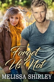 Forget Us Not ebook by Melissa Shirley