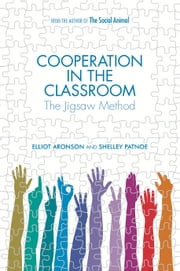 Cooperation in the Classroom: The Jigsaw Method ebook by Elliot Aronson, Shelly Patnoe