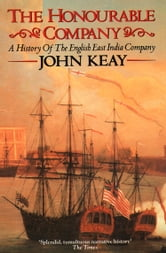 The Honourable Company ebook by John Keay