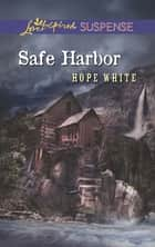 Safe Harbor (Mills & Boon Love Inspired Suspense) ebook by Hope White