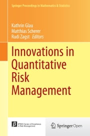 Innovations in Quantitative Risk Management - TU München, September 2013 ebook by Kathrin Glau,Matthias Scherer,Rudi Zagst