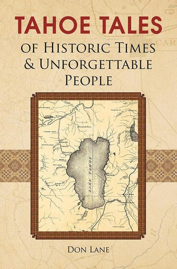 Tahoe Tales Of Historic Times Unforgettable People Ebook By Don