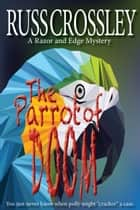 The Parrot of Doom - A Razor and Edge Mystery ebook by Russ Crossley