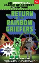 The Return of the Rainbow Griefers - An Unofficial League of Griefers Adventure, #4 ebook by Winter Morgan