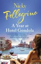 A Year at Hotel Gondola ebook by Nicky Pellegrino
