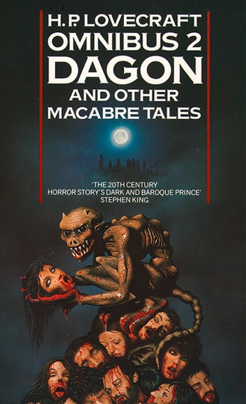 Dagon and Other Macabre Tales (H  P  Lovecraft Omnibus, Book 2)