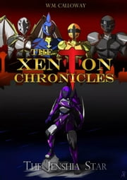 The Xenton Chronicles: The Jenshia Star ebook by William Calloway