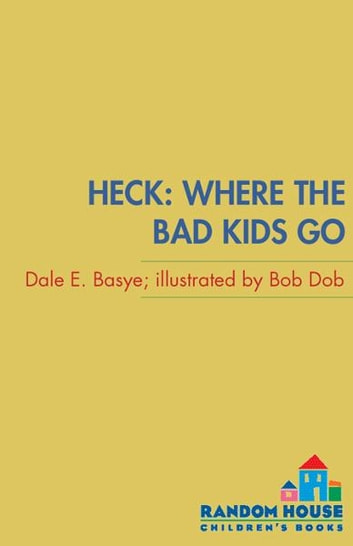 Heck: Where the Bad Kids Go eBook by Dale E. Basye